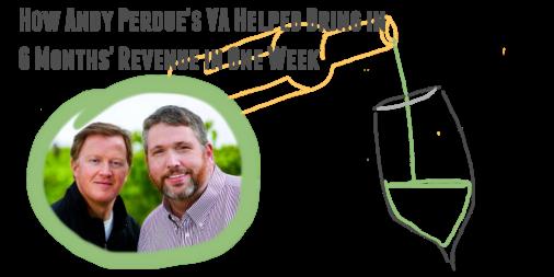 How Andy Perdue's VA Helped Bring in 6 Months' Revenue in One Week