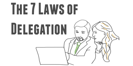 The 7 Laws of Delegation