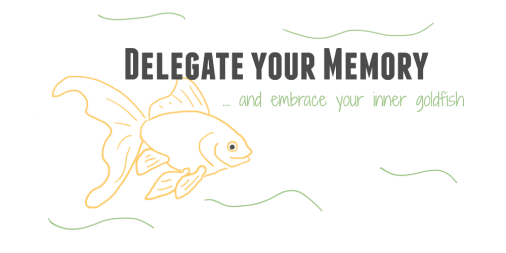 Documentation IS Delegation: Embracing your Inner Goldfish