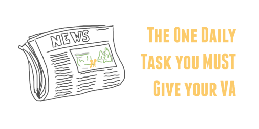 The One Daily Task You MUST Give your VA